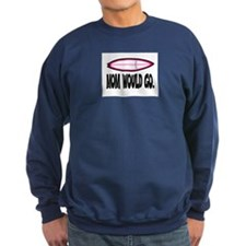 MOM WOULD GO. Sweatshirt