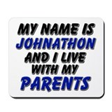 my name is johnathon and I live with my parents Mo