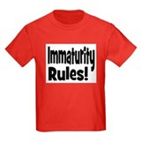 IMMATURITY RULES! T