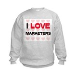 I LOVE MARKETERS Sweatshirt