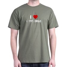 I LOVE LATIN GIRLS Black T-Shirt