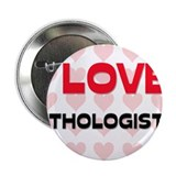 "I LOVE LITHOLOGISTS 2.25"" Button (10 pack)"