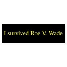 I Survived Roe V. Wade Bumper Bumper Sticker