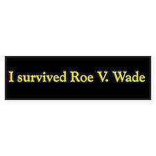 I Survived Roe V. Wade Bumper Bumper Sticker