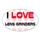 I LOVE LENS GRINDERS Oval Decal