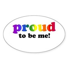 Proud to be me... Oval Decal