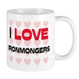 I LOVE IRONMONGERS Mug