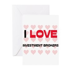 I LOVE INVESTMENT BROKERS Greeting Cards (Pk of 10