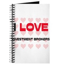 I LOVE INVESTMENT BROKERS Journal