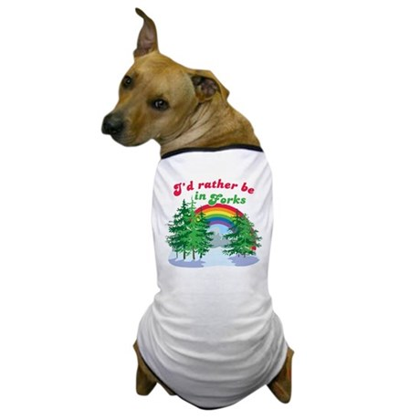 I'd Rather Be In Forks Dog T-Shirt