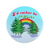 "I'd Rather Be In Forks 3.5"" Button"