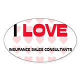 I LOVE INSURANCE SALES CONSULTANTS Oval Decal