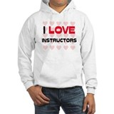 I LOVE INSTRUCTORS Hoodie