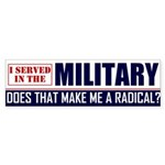 I served in the Military Bumper Sticker