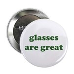 "Glasses are Great 2.25"" Button"
