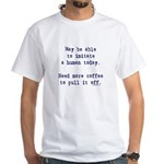 Imitate human with coffee White T-Shirt