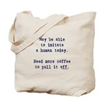 Imitate human with coffee Tote Bag