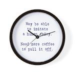 Imitate human with coffee Wall Clock