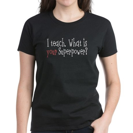 I Teach Superpower Women's Dark T-Shirt