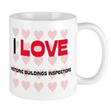 I LOVE HISTORIC BUILDINGS INSPECTORS Coffee Mug