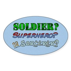 Soldier? Superhero? Sorcerer? Oval Sticker