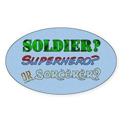 Soldier? Superhero? Sorcerer? Oval Sticker
