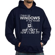 I Have No Windows Hoodie