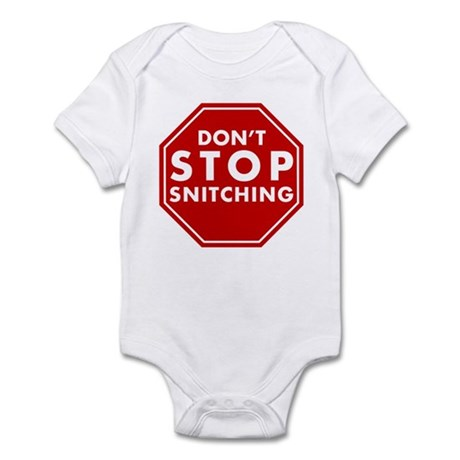Don't Stop Snitching T-Shirt Infant Bodysuit