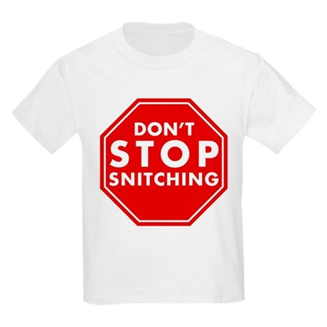 Don't Stop Snitching T-Shirt Kids Light T-Shirt