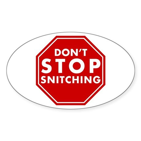 Don't Stop Snitching T-Shirt Oval Sticker