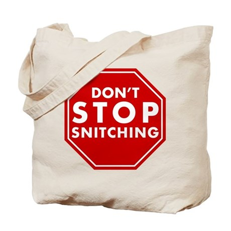 Don't Stop Snitching T-Shirt Tote Bag