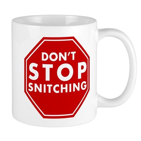 Don't Stop Snitching T-Shirt Mug