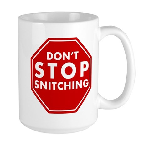 Don't Stop Snitching T-Shirt Large Mug