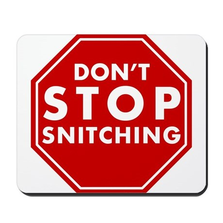 Don't Stop Snitching T-Shirt Mousepad