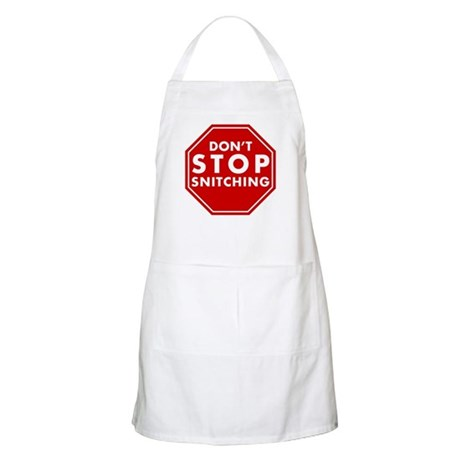 Don't Stop Snitching T-Shirt BBQ Apron