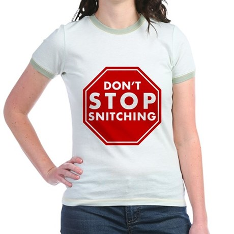 Don't Stop Snitching T-Shirt Jr Ringer T-Shirt
