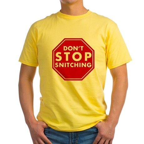 Don't Stop Snitching T-Shirt Yellow T-Shirt