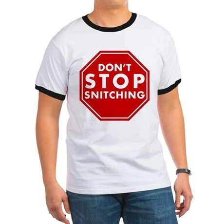 Don't Stop Snitching T-Shirt Ringer T