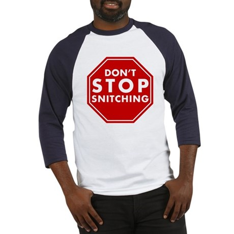 Don't Stop Snitching T-Shirt Baseball Jersey