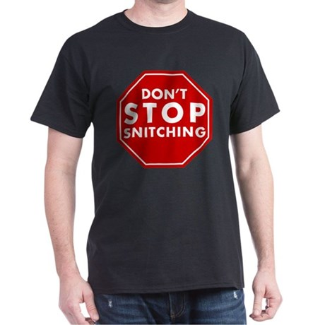 Don't Stop Snitching T-Shirt T-Shirt