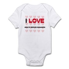 I LOVE HEALTH SERVICE MANAGERS Infant Bodysuit