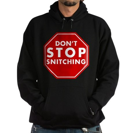 Don't Stop Snitching T-Shirt Dark Hoodie