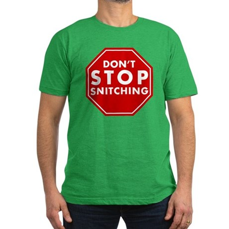 Don't Stop Snitching T-Shirt Mens Fitted T-Shirt