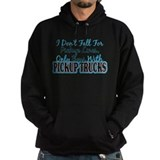 I Don't Fall For PickUp Lines Hoodie