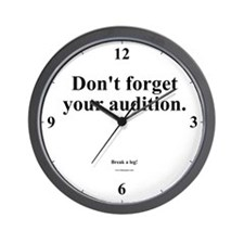 """Don't forget your audition!"" Wall Clock"