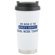 Social Work Teacher Mom Ceramic Travel Mug