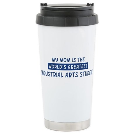 Industrial Arts Student Mom Ceramic Travel Mug