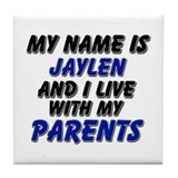 my name is jaylen and I live with my parents Tile