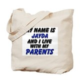 my name is jayda and I live with my parents Tote B