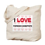 I LOVE FORENSIC SCIENTISTS Tote Bag